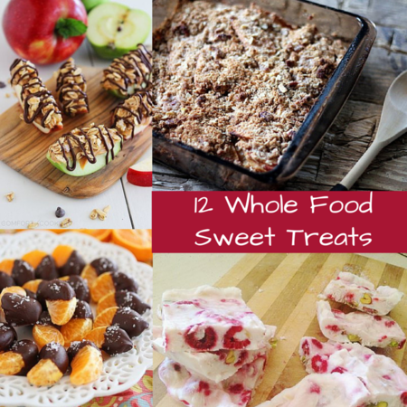 12 Whole Food Sweet Treats