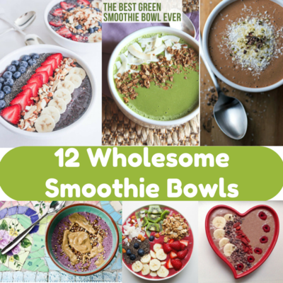 12 Smoothie Bowls - A Wholesome Roundup